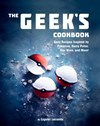 The Geek's Cookbook by Liguori Lecomte